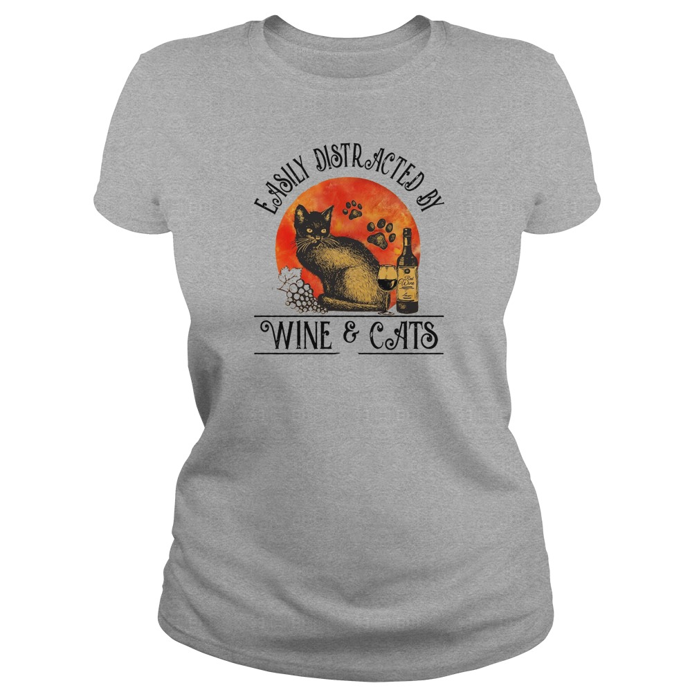 Easily distracted by wine and cats shirt ladies tee