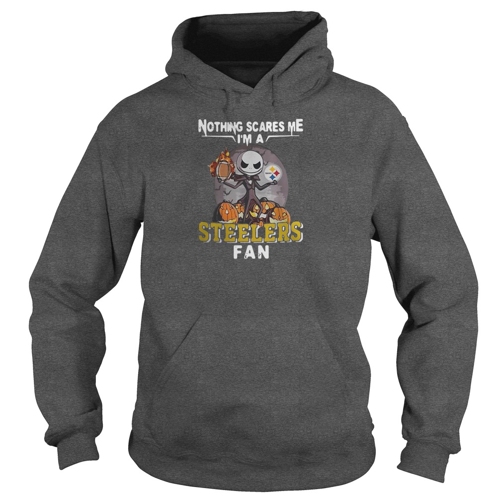 Nothing scares me i'm a steelers fan shirt hoodie