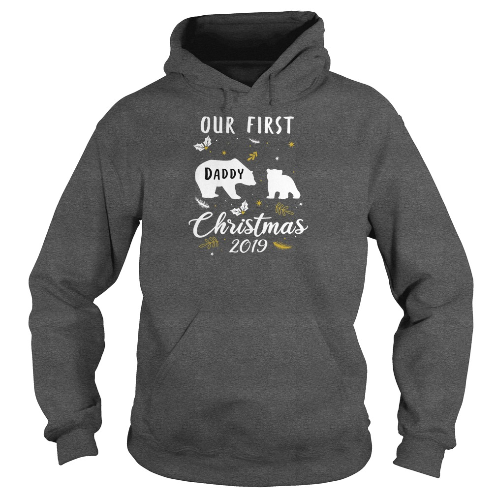 Our first daddy Christmas 2019 shirt hoodie