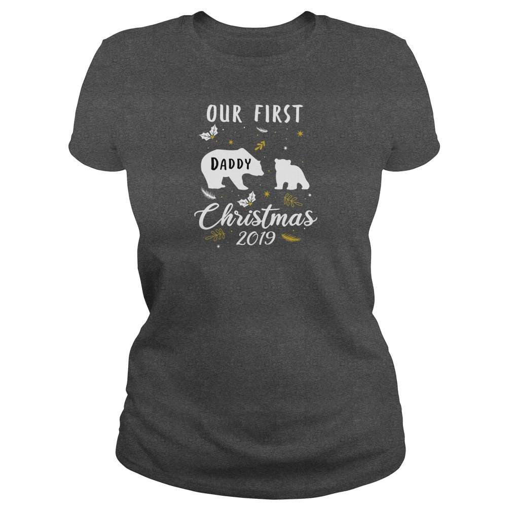 Our first daddy Christmas 2019 shirt ladies tee