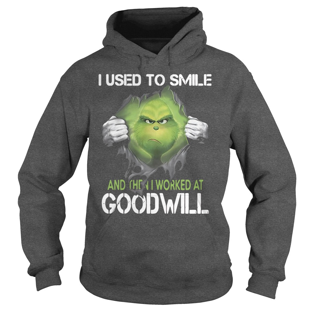 Grinch I Use To I Worked At Goodwill Hoodie