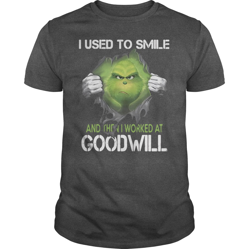Grinch I Use To I Worked At Goodwill Shirt