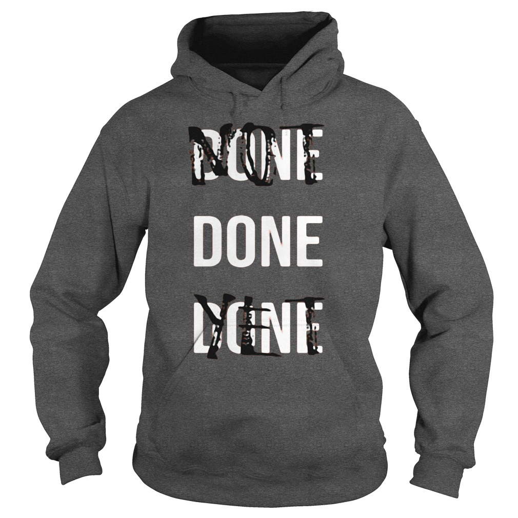 Not Done Yet Hoodie