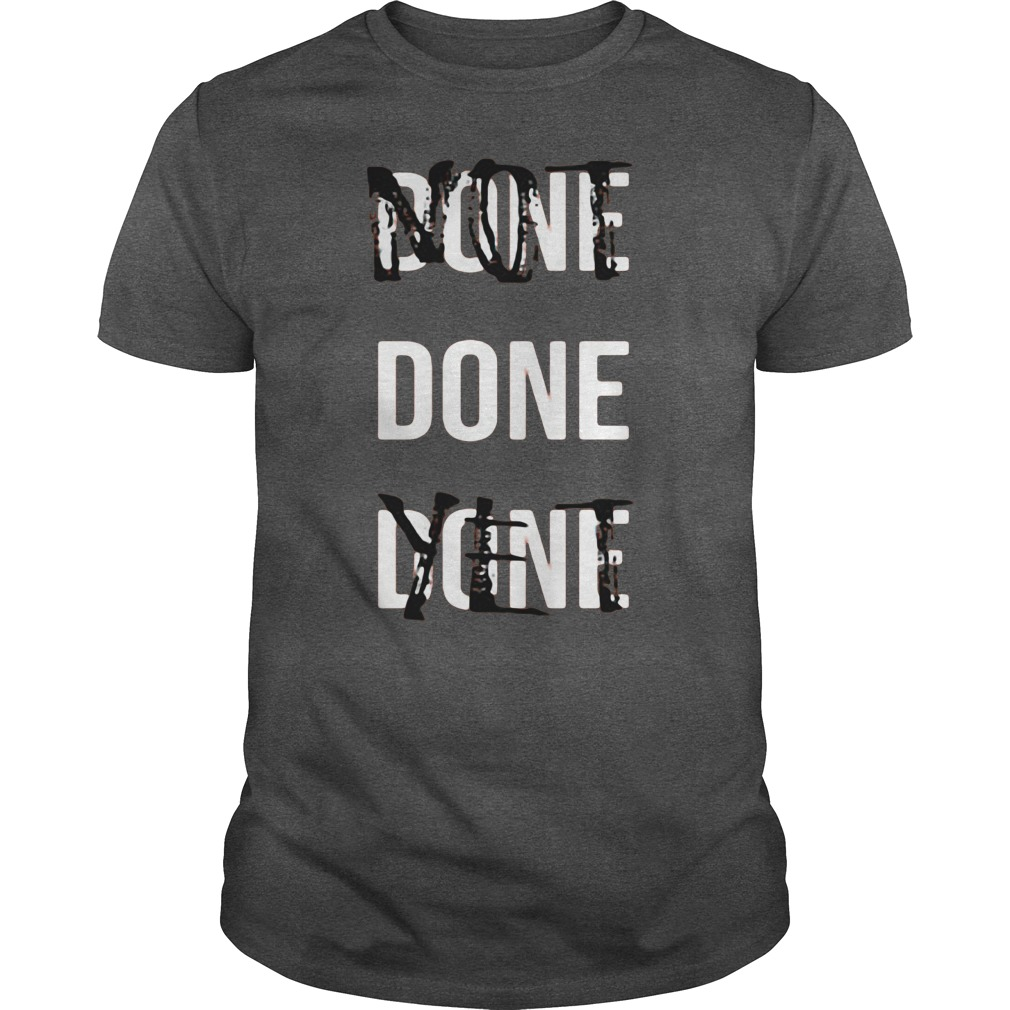 Not Done Yet Shirt