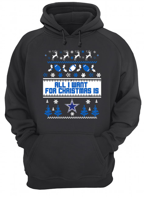 All I want for christmas is Dallas Cowboys ugly christmas  Unisex Hoodie