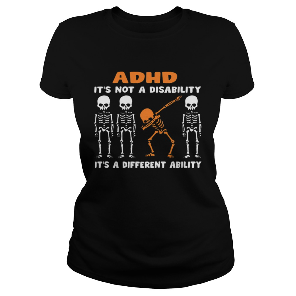 1576485899Dabbing skeleton ADHD it's not a disability different ability  Classic Ladies