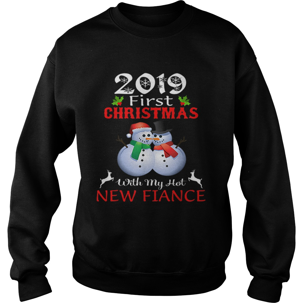 2019 First Christmas with My Hot New Fiance sweater  Sweatshirt