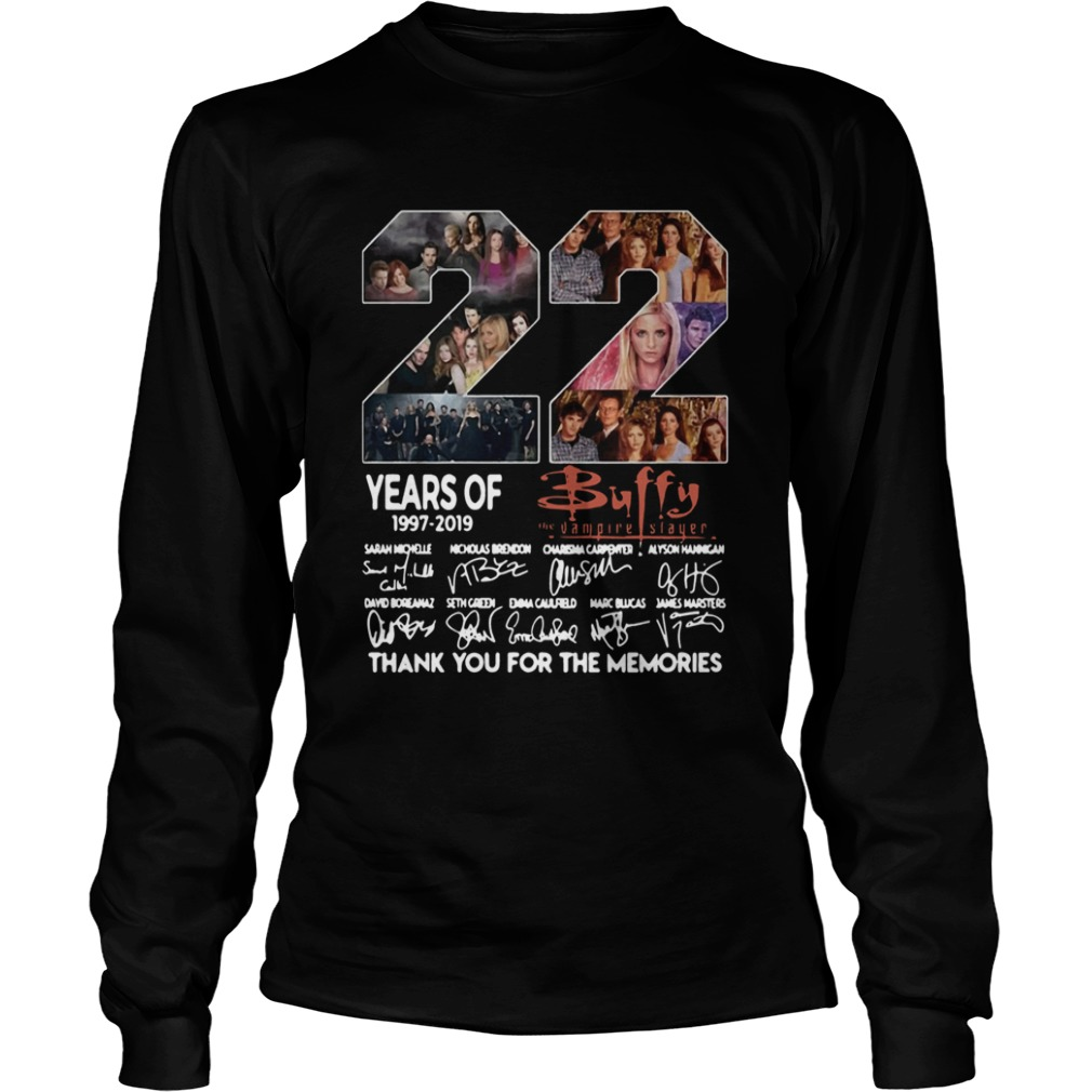 22 years of Buffy 1997 2019 thank you for the memories signature  LongSleeve