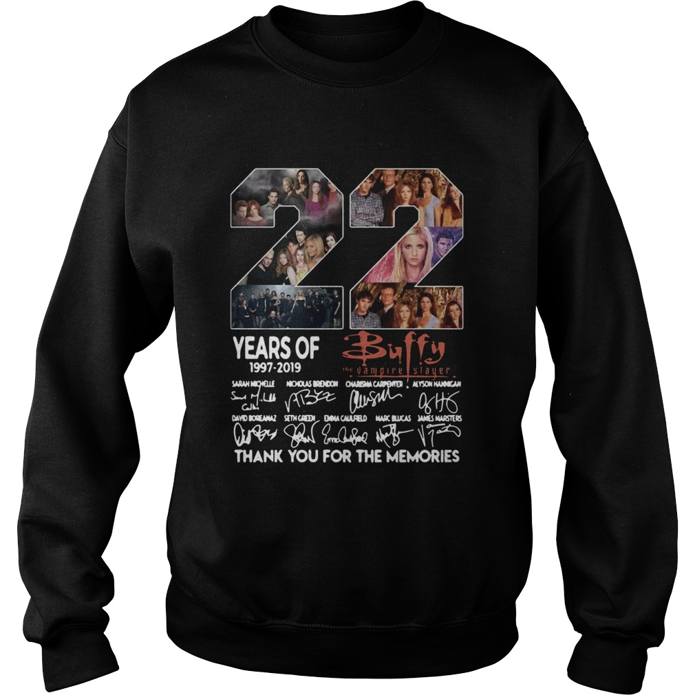 22 years of Buffy 1997 2019 thank you for the memories signature  Sweatshirt