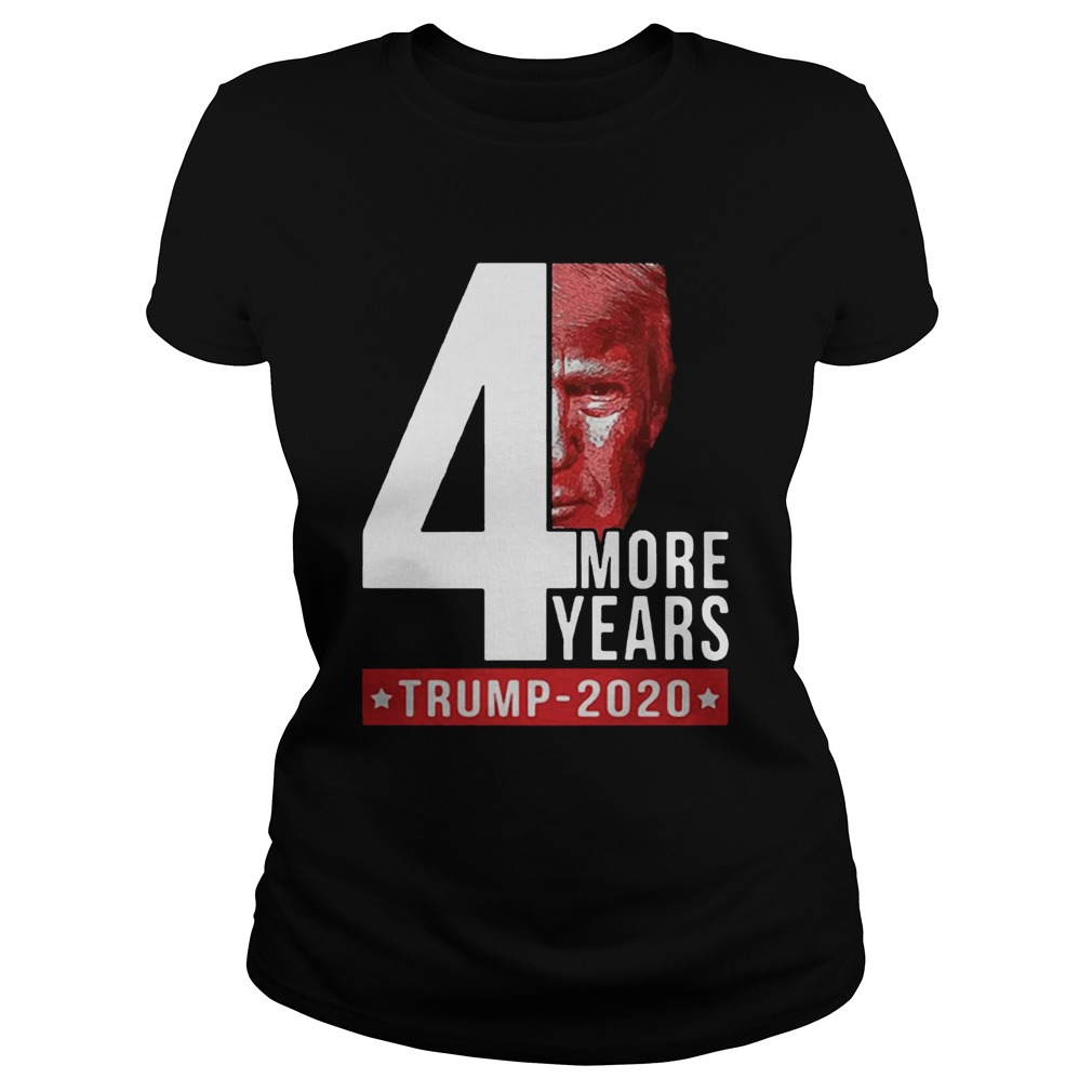 4th more years Trump 2020  Classic Ladies