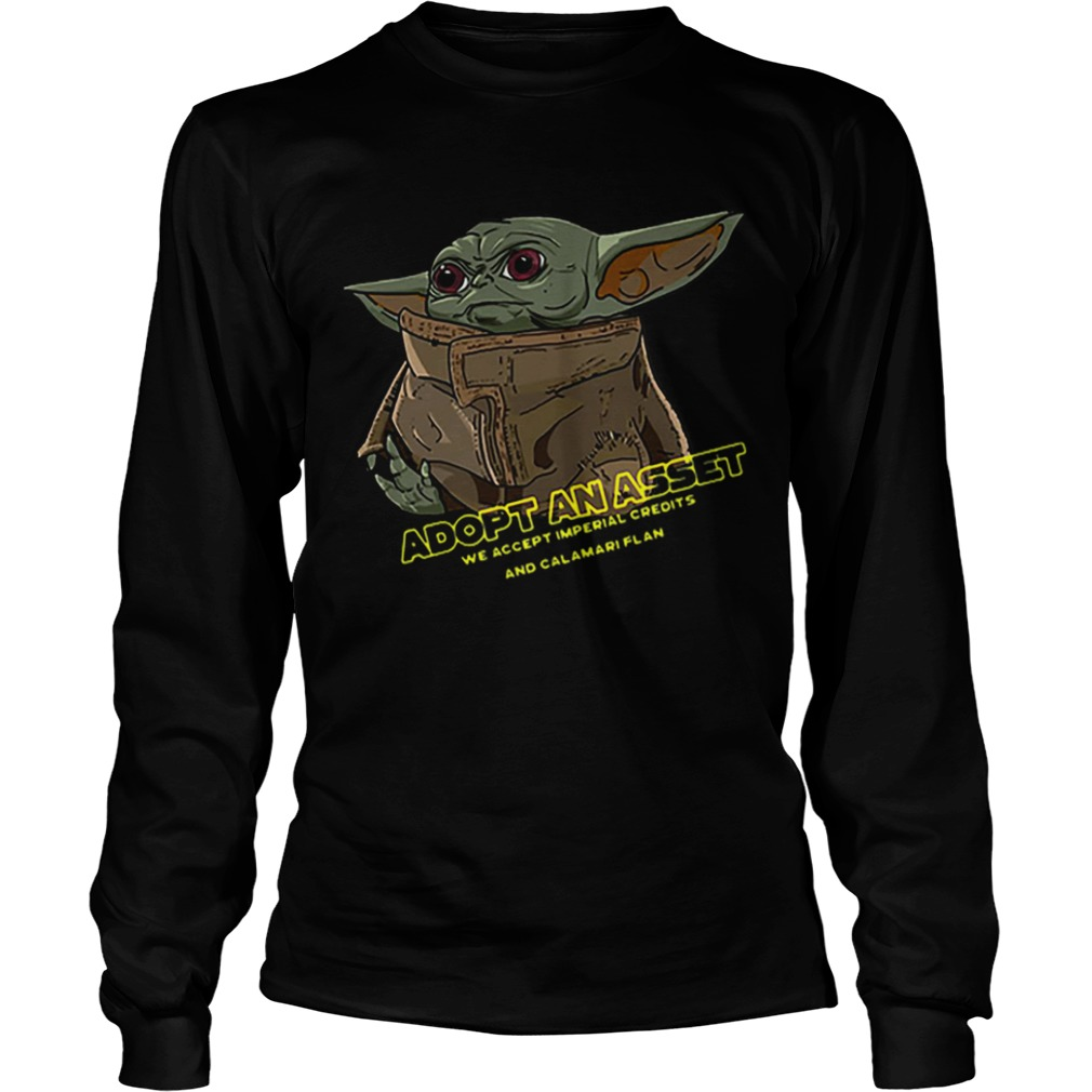 aby Yoda Adopt An Asset We Accept Imperial Credits  LongSleeve