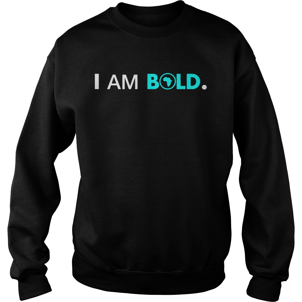 Africa I Am Bold  Sweatshirt