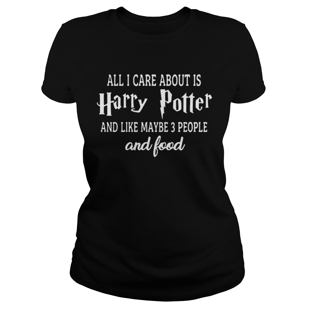 All i care about is Harry Potter and like maybe 3 people and food  Classic Ladies