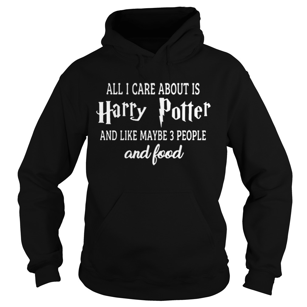 All i care about is Harry Potter and like maybe 3 people and food  Hoodie