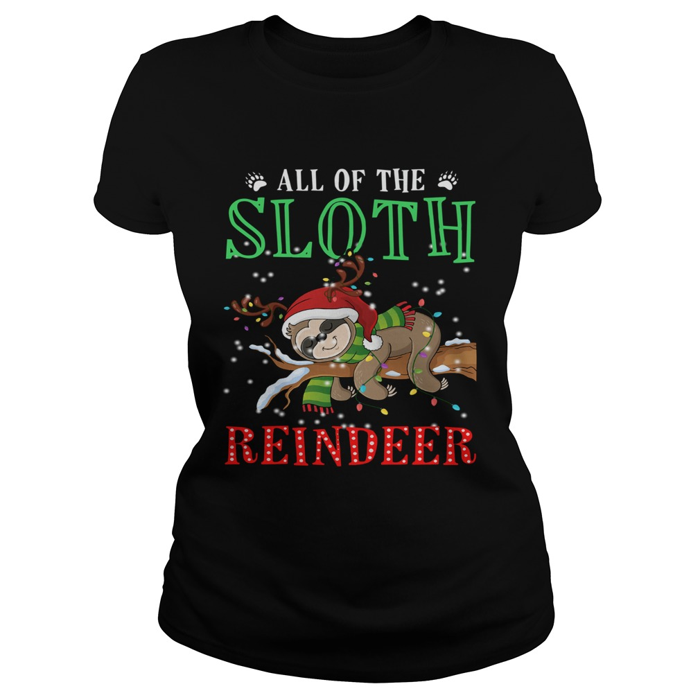 All of the Sloth reindeer light christmas  Classic Ladies