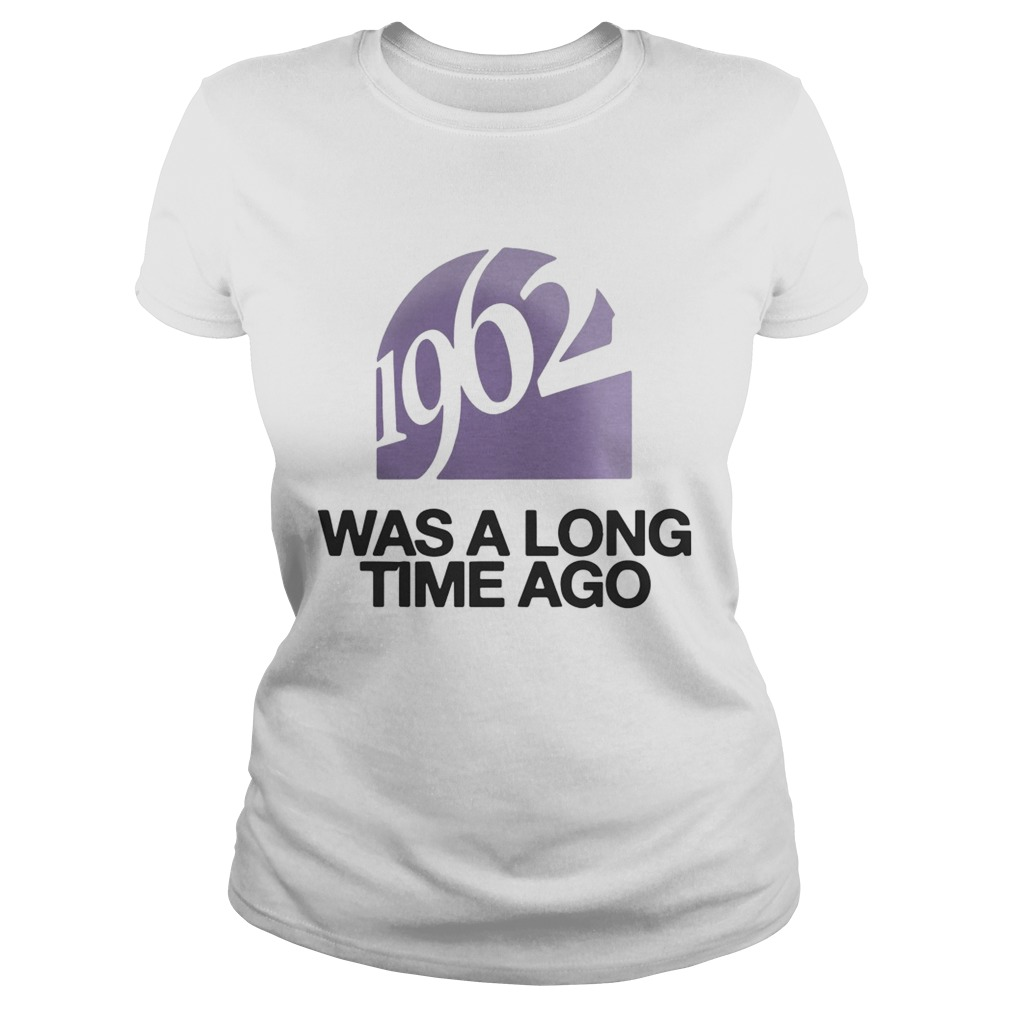 1962 Was A Long Time Ago  Classic Ladies