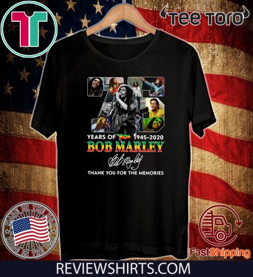 75 Years Of Bob Marley 1945 2020 Thank You For The Memories Signature For T-Shirt