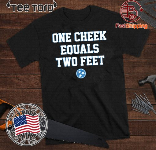One Cheek Equals Two Feet Original T-Shirt