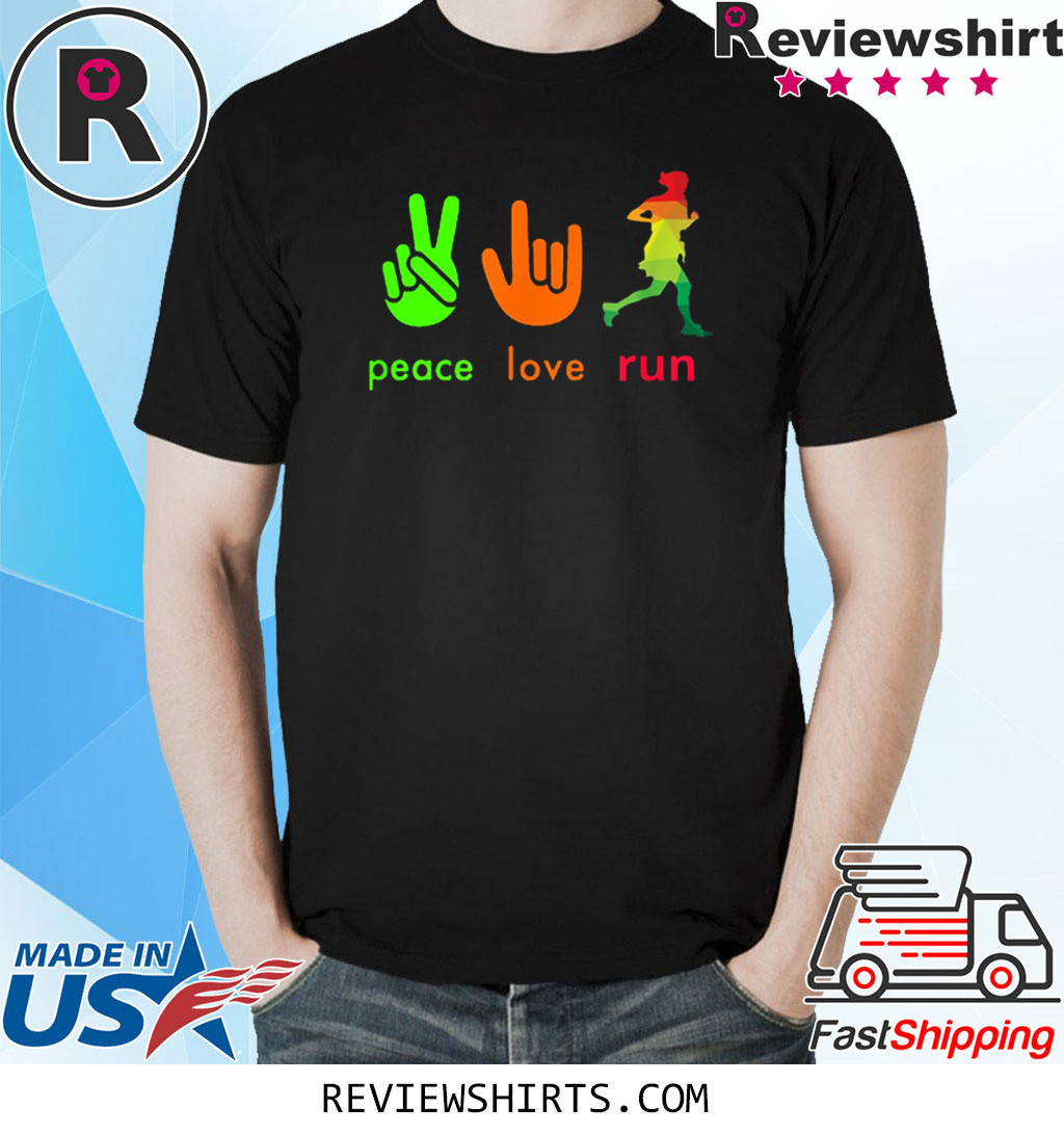 Peace Love Run For Runners Shirt