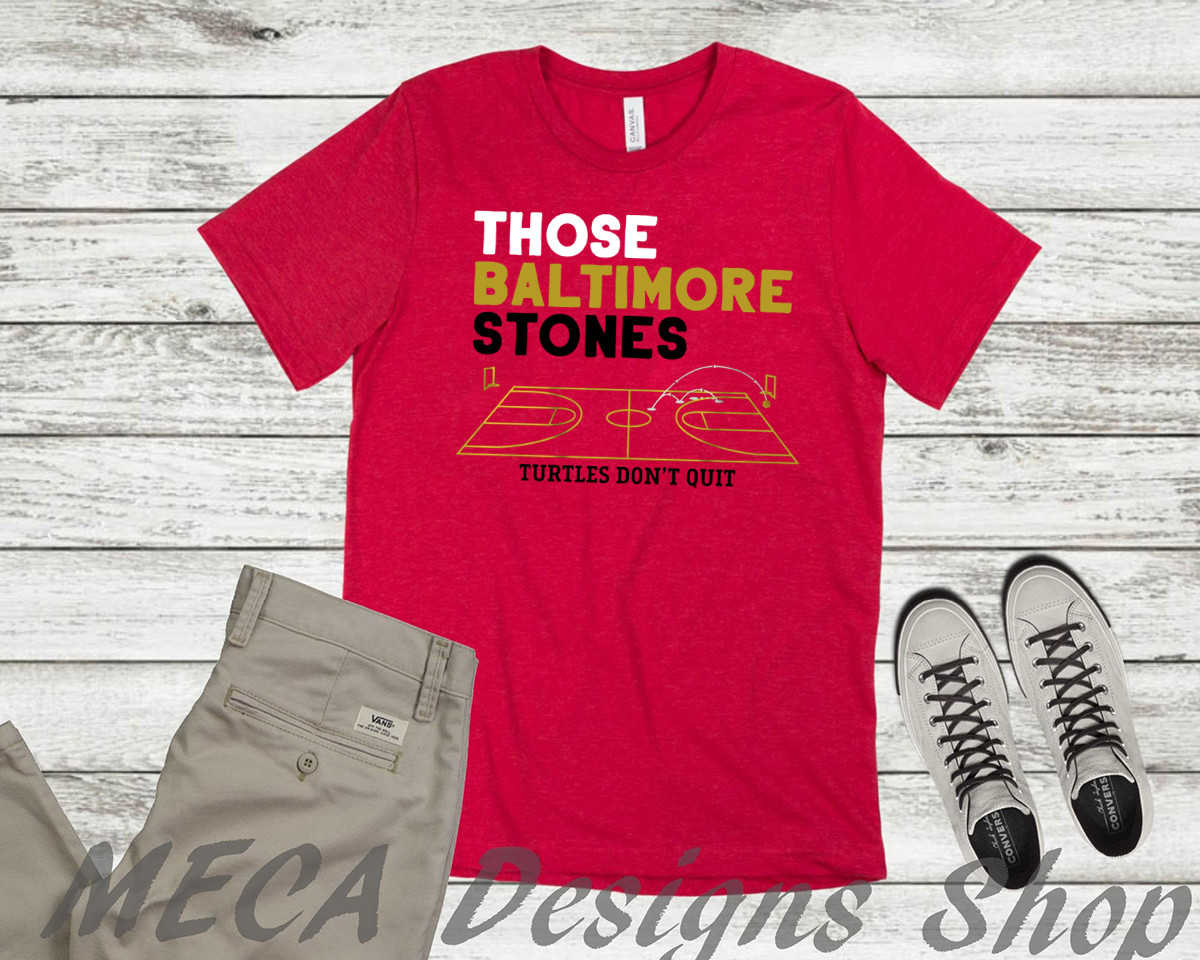 Those Baltimore Stones Shirt Turtles Don't Quit