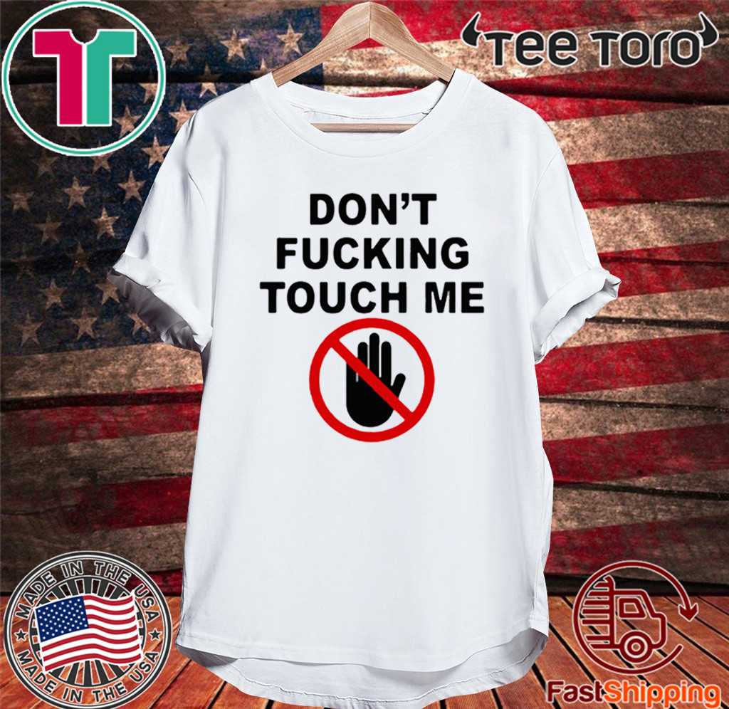 2020 Covid-19 Don't fucking touch me T-Shirt