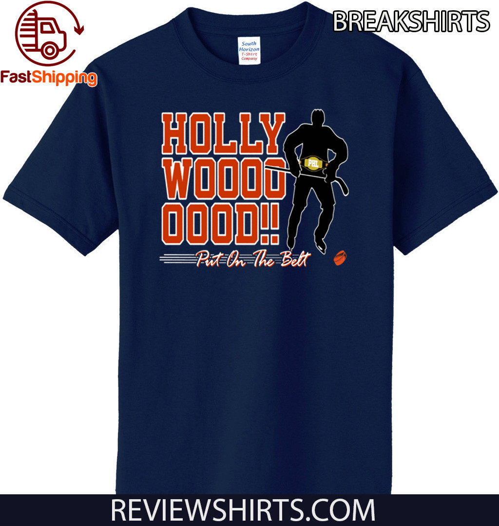 2020 HOLLYWOOD HAYES PUT ON THE BEST T-SHIRT