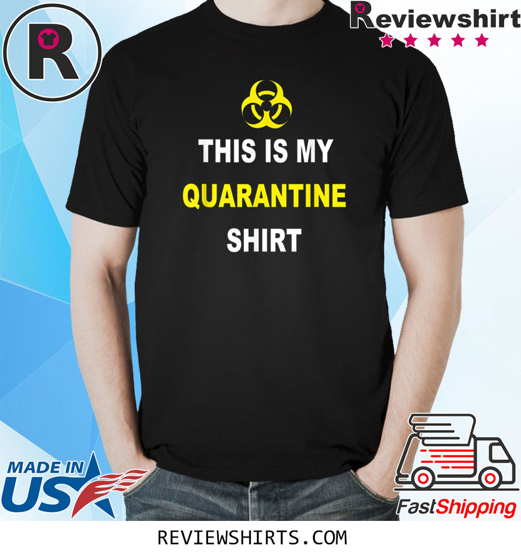 This is My Quarantine Virus Awareness Shirt