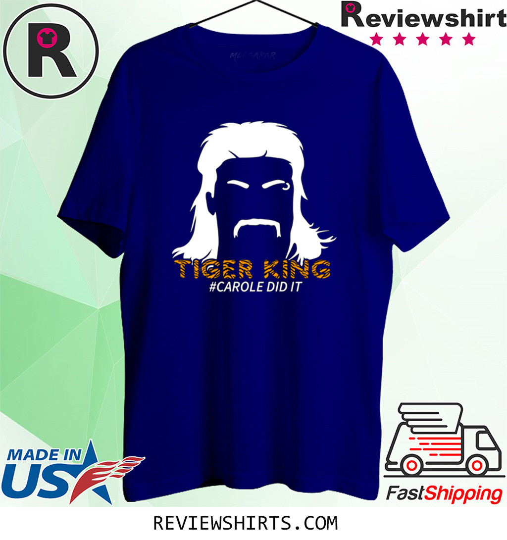 Tiger King Carole Did It Shirt