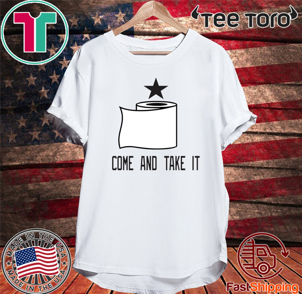 Toilet paper come and take it 2020 T-Shirt