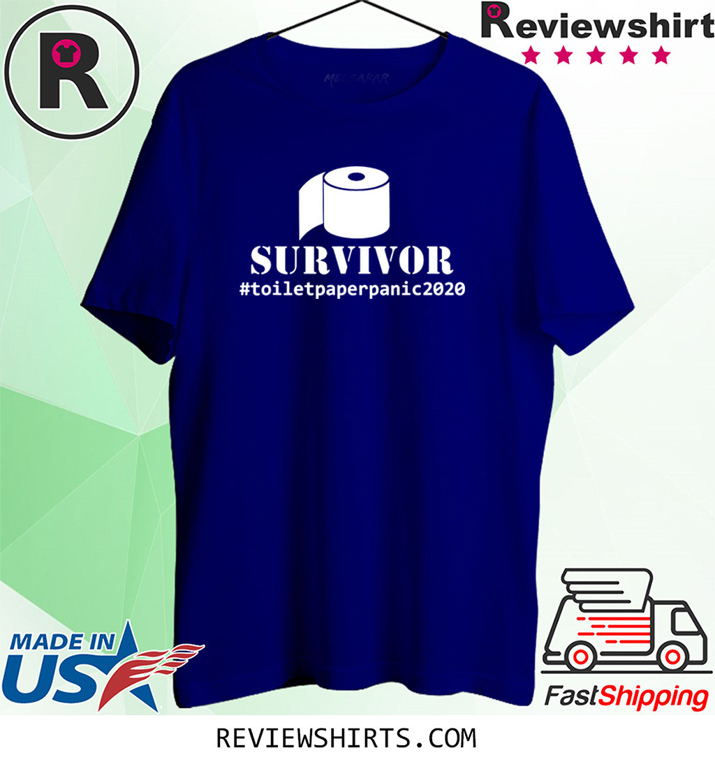 Toilet Paper Panic I Virus Survivor Under Quarantine Shirt